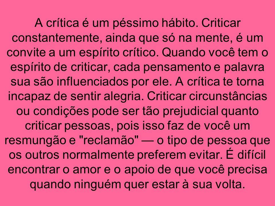 A crítica é um péssimo hábito