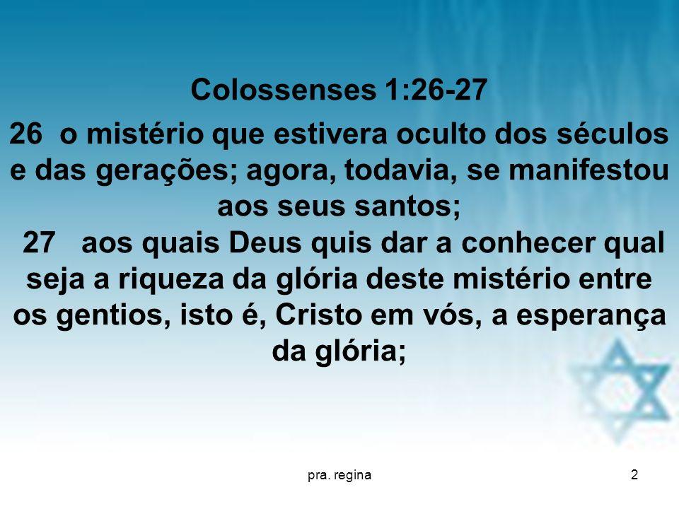 pra. regina Colossenses 1:26-27.