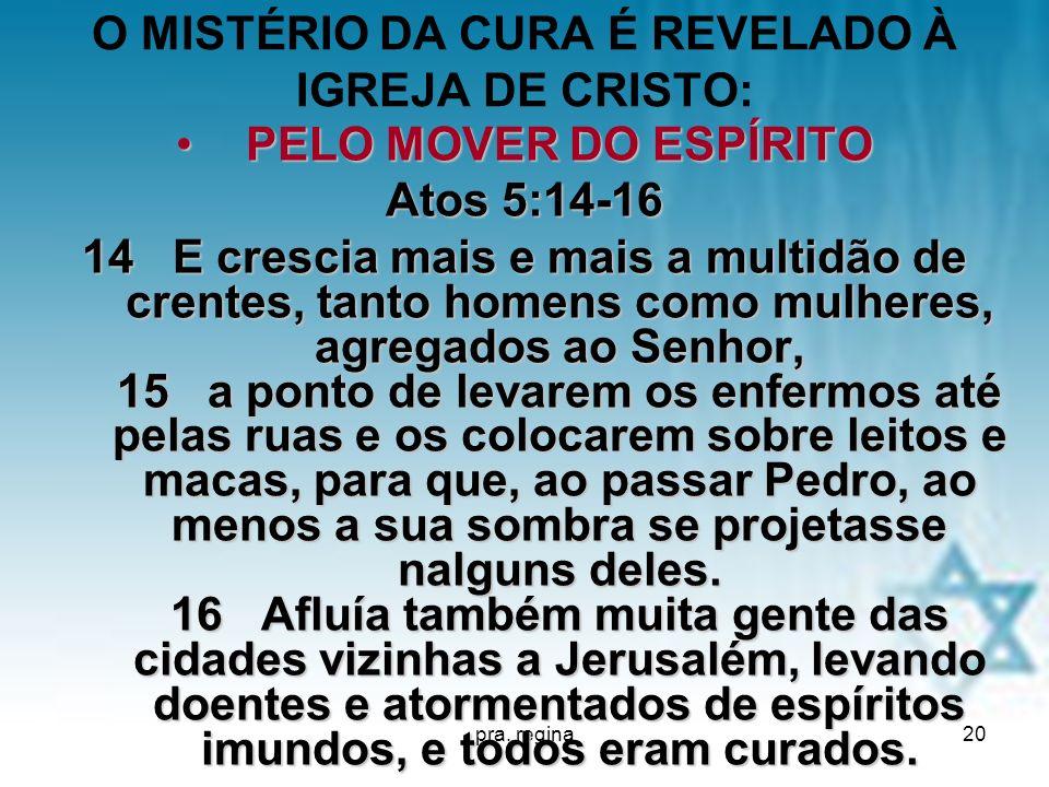 O MISTÉRIO DA CURA É REVELADO À IGREJA DE CRISTO: