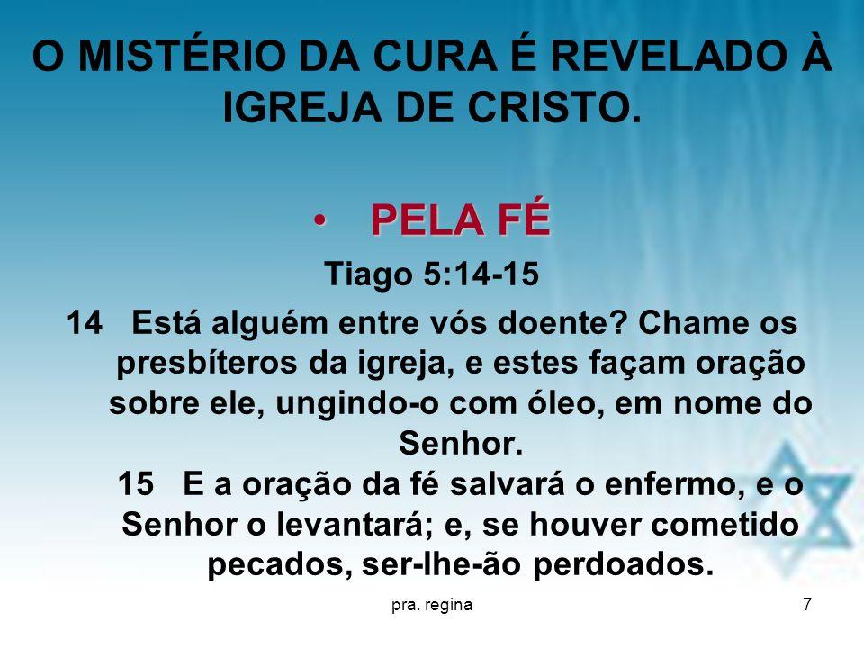 O MISTÉRIO DA CURA É REVELADO À IGREJA DE CRISTO.