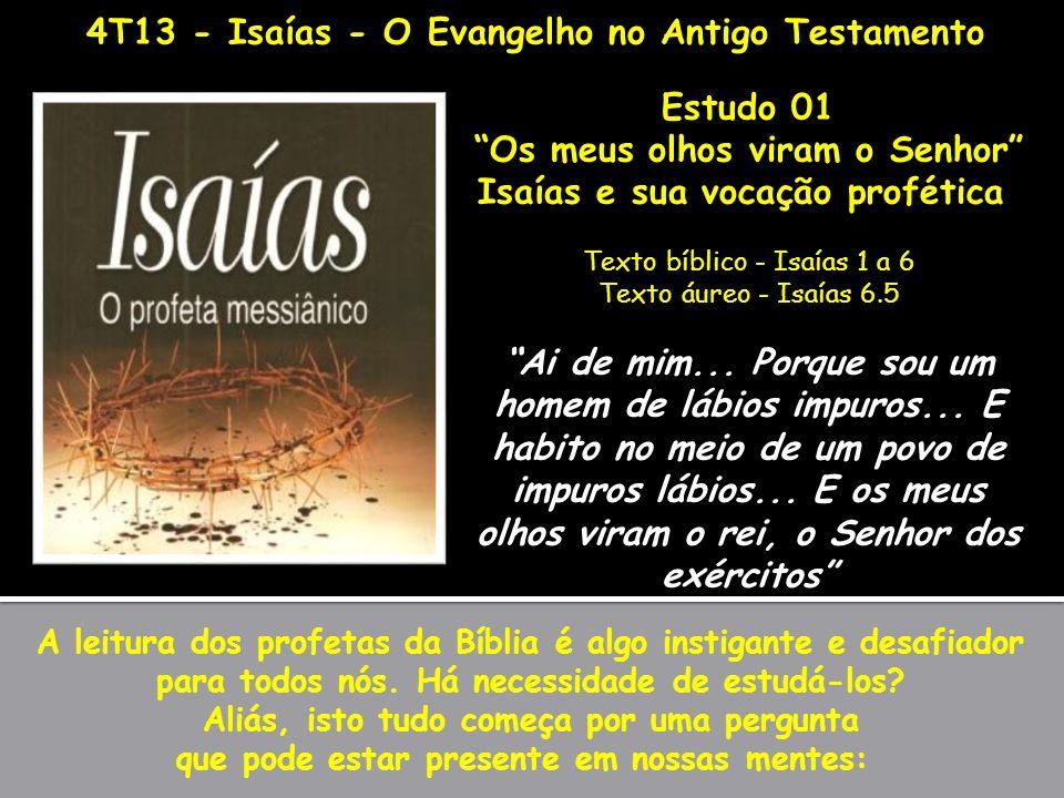 4T13 - Isaías - O Evangelho no Antigo Testamento Estudo 01