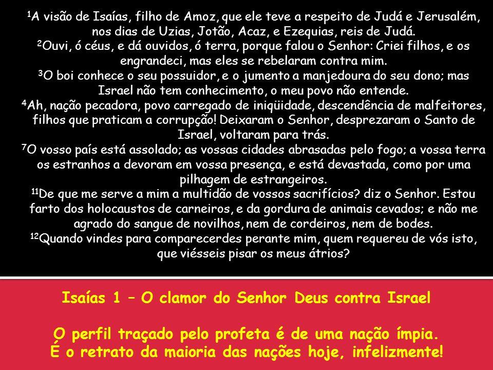 Isaías 1 – O clamor do Senhor Deus contra Israel
