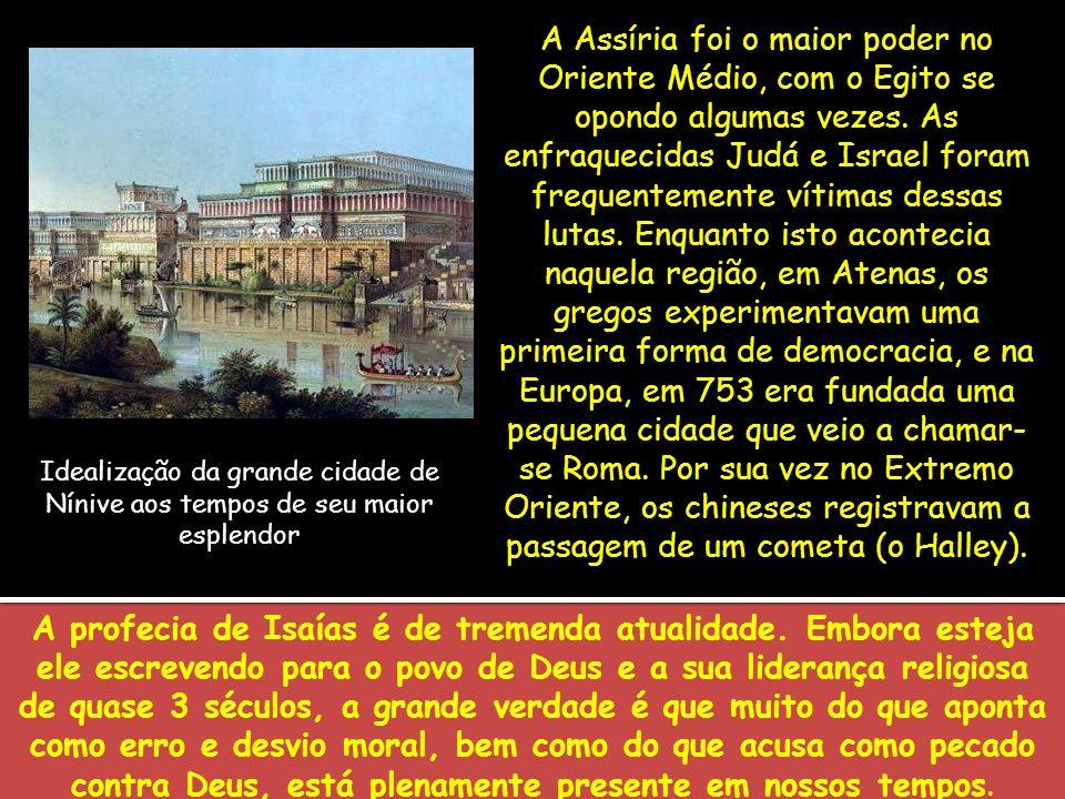 A Assíria foi o maior poder no Oriente Médio, com o Egito se opondo algumas vezes. As enfraquecidas Judá e Israel foram frequentemente vítimas dessas lutas. Enquanto isto acontecia naquela região, em Atenas, os gregos experimentavam uma primeira forma de democracia, e na Europa, em 753 era fundada uma pequena cidade que veio a chamar-se Roma. Por sua vez no Extremo Oriente, os chineses registravam a passagem de um cometa (o Halley).