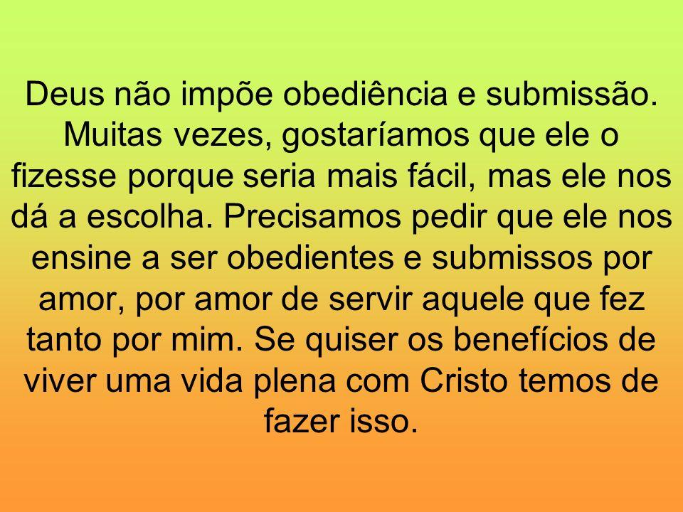 Deus não impõe obediência e submissão