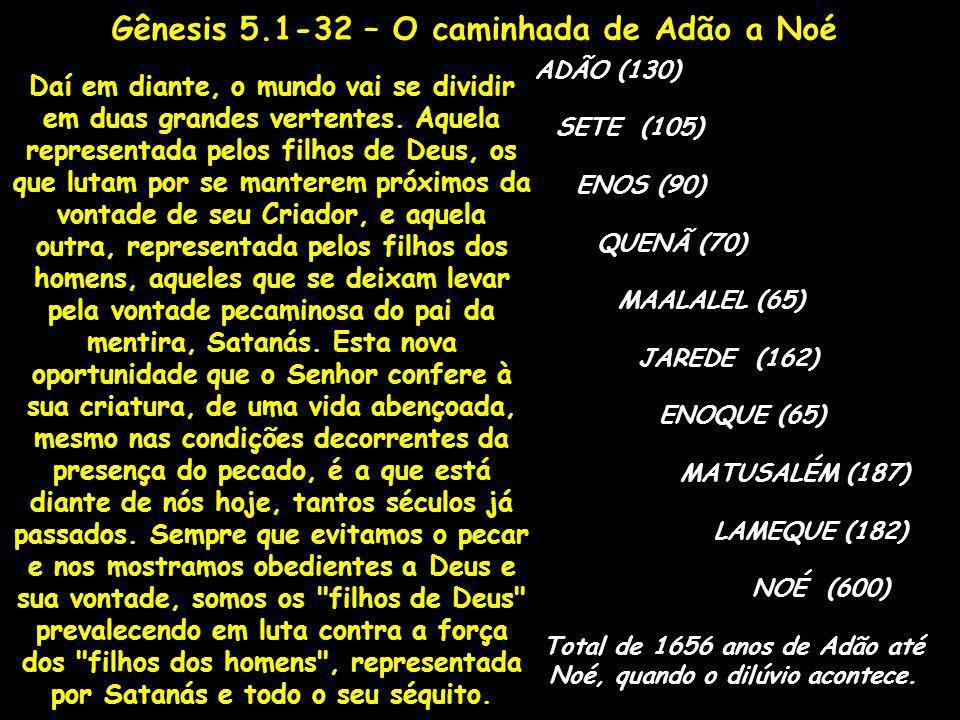 Gênesis 5.1-32 – O caminhada de Adão a Noé