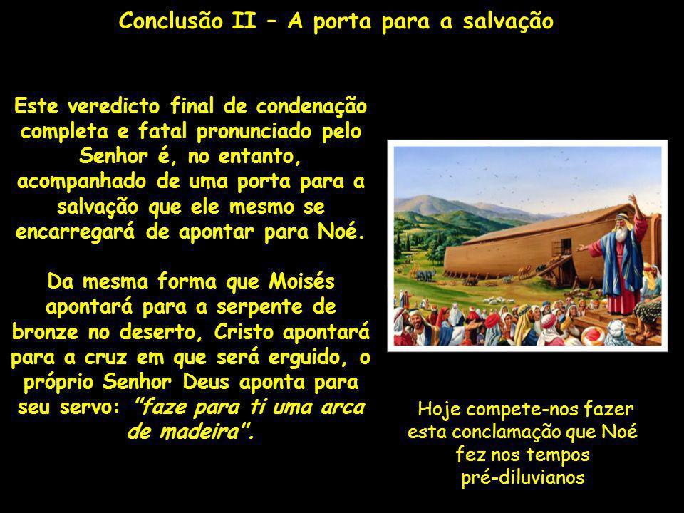 Conclusão II – A porta para a salvação