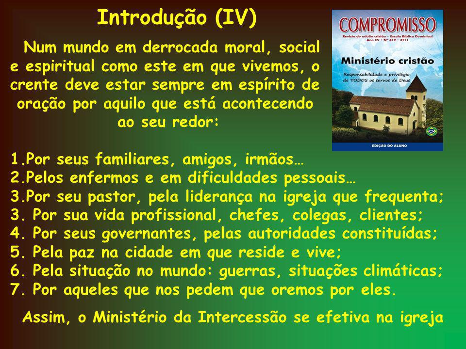 Assim, o Ministério da Intercessão se efetiva na igreja