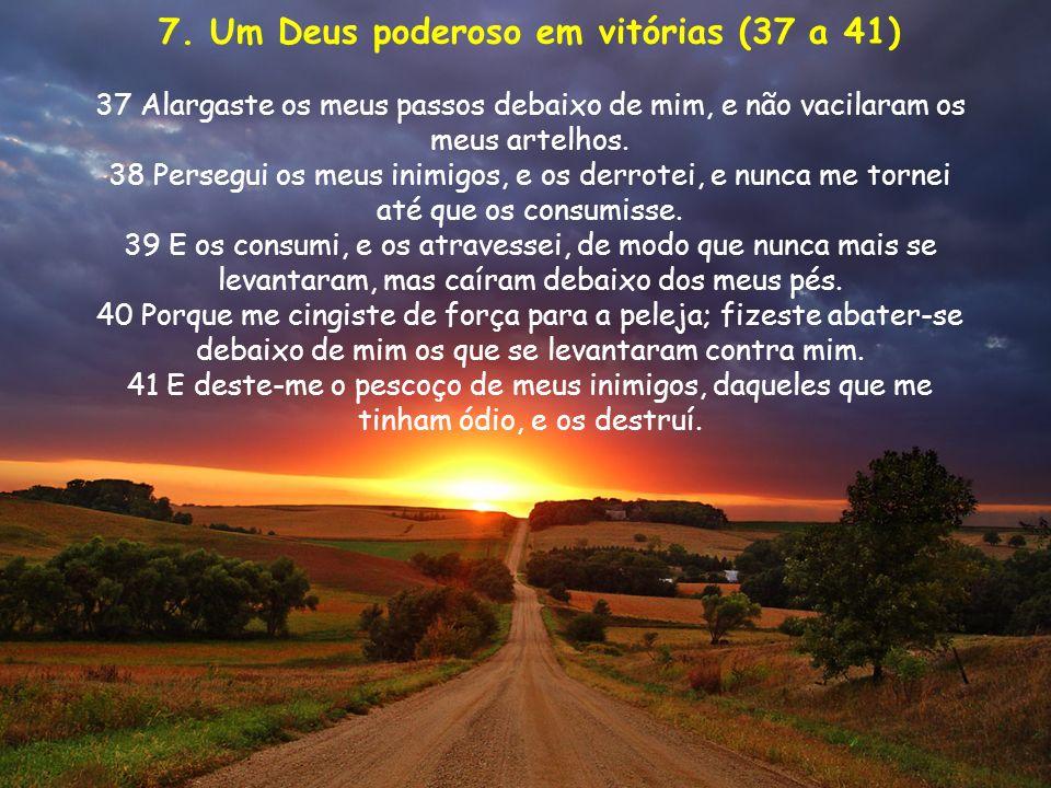 7. Um Deus poderoso em vitórias (37 a 41)