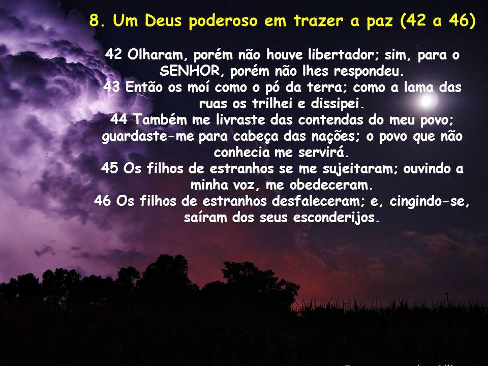 8. Um Deus poderoso em trazer a paz (42 a 46)