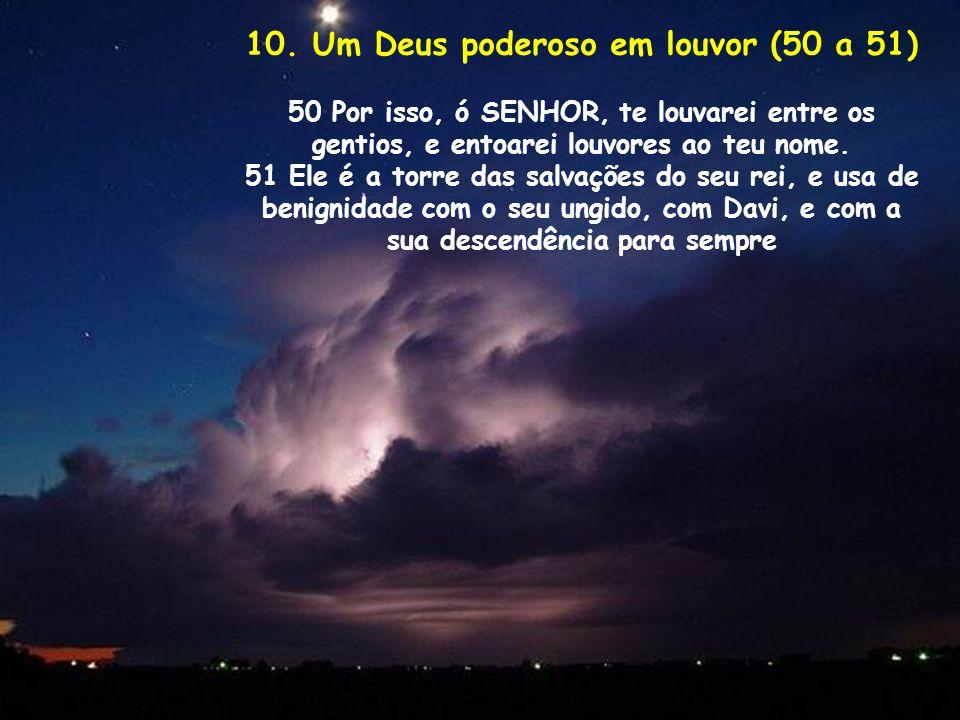 10. Um Deus poderoso em louvor (50 a 51)