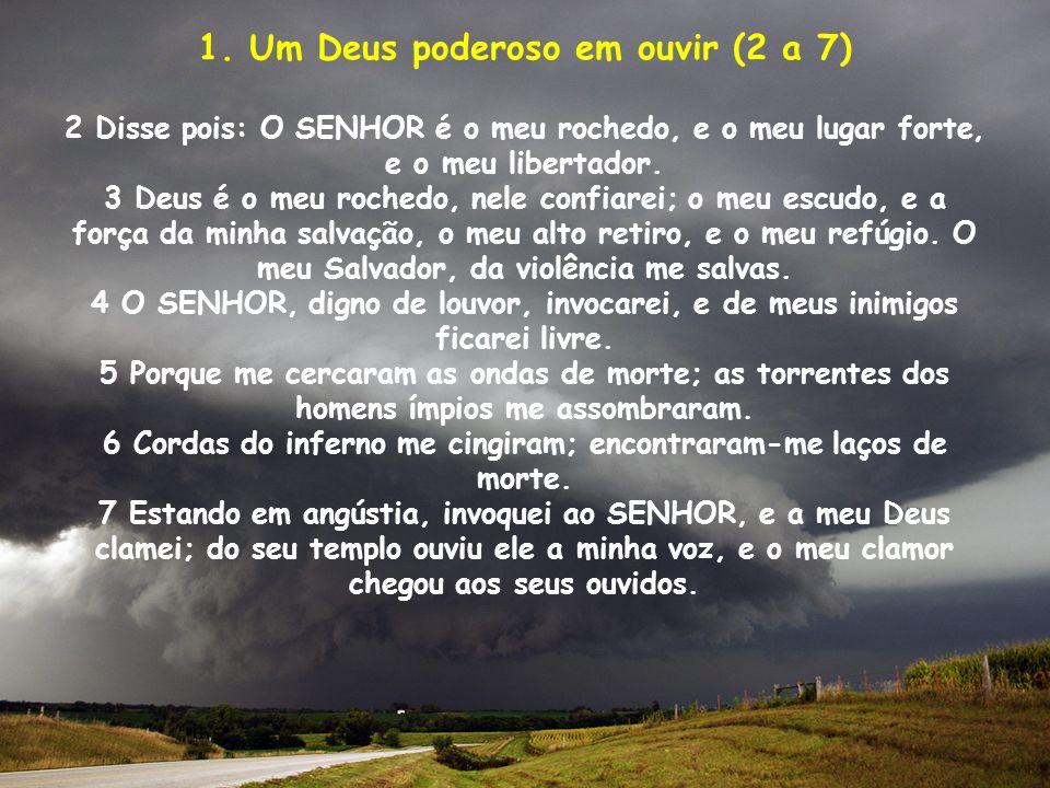 1. Um Deus poderoso em ouvir (2 a 7)
