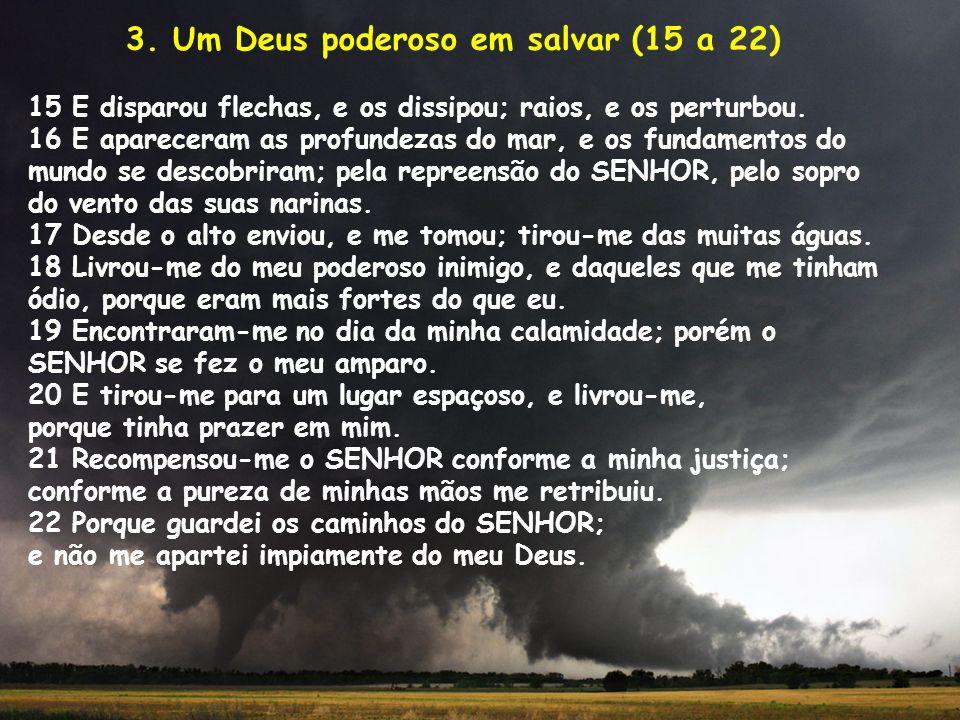 3. Um Deus poderoso em salvar (15 a 22)