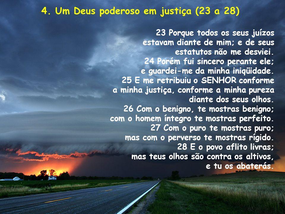 4. Um Deus poderoso em justiça (23 a 28)
