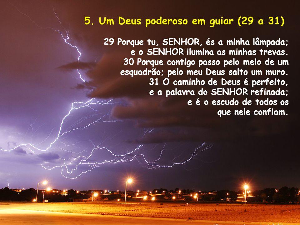 5. Um Deus poderoso em guiar (29 a 31)
