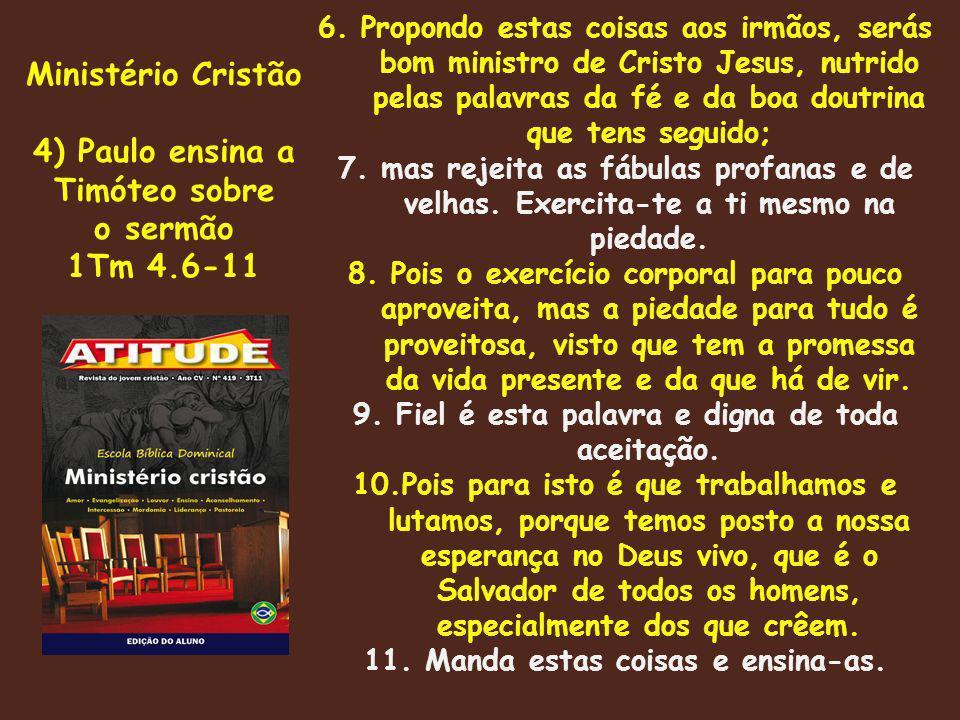 Ministério Cristão 4) Paulo ensina a Timóteo sobre o sermão 1Tm 4.6-11