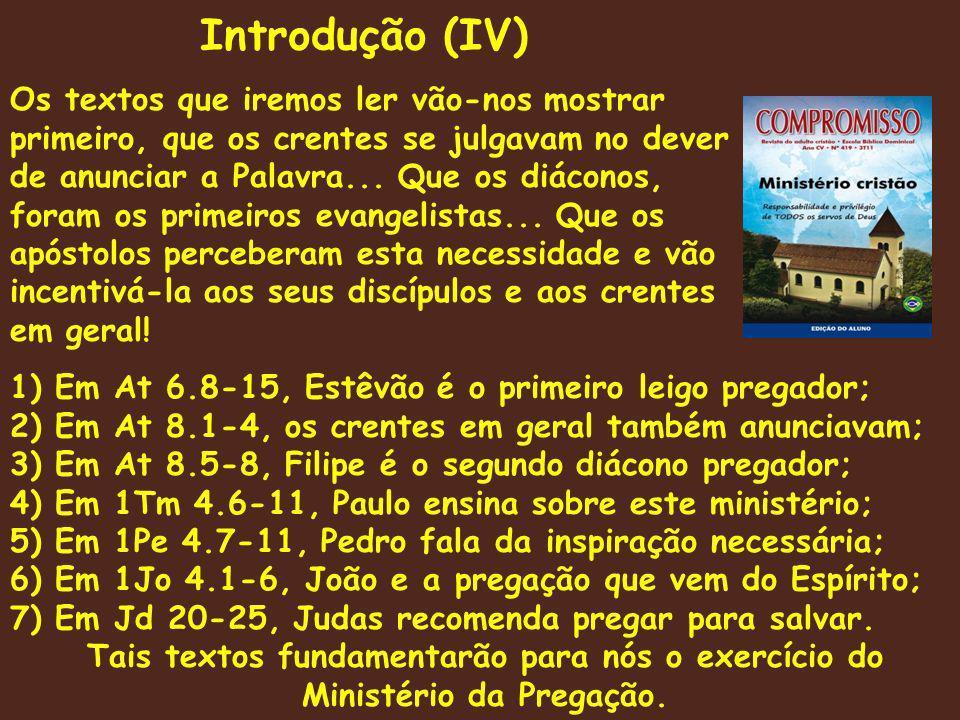 Introdução (IV) Os textos que iremos ler vão-nos mostrar