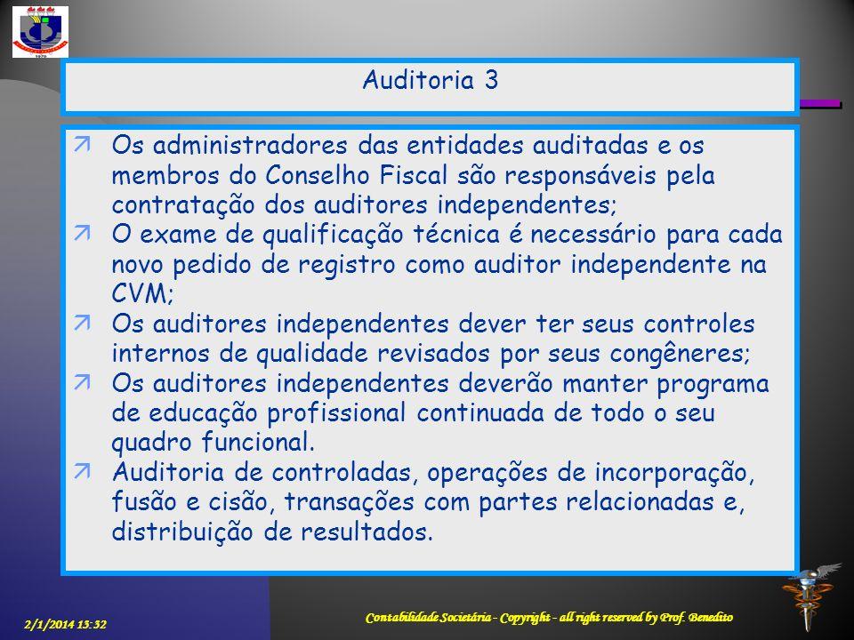 Auditoria 3 Os administradores das entidades auditadas e os membros do Conselho Fiscal são responsáveis pela contratação dos auditores independentes;