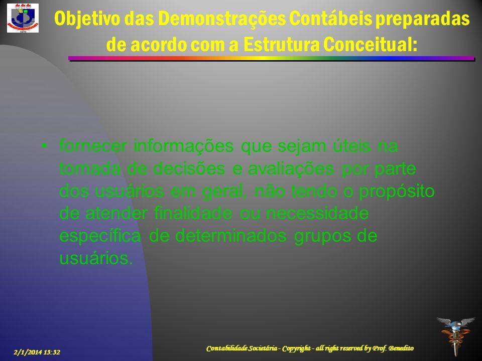 Objetivo das Demonstrações Contábeis preparadas de acordo com a Estrutura Conceitual: