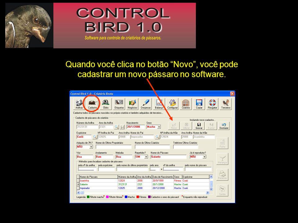 Quando você clica no botão Novo , você pode cadastrar um novo pássaro no software.