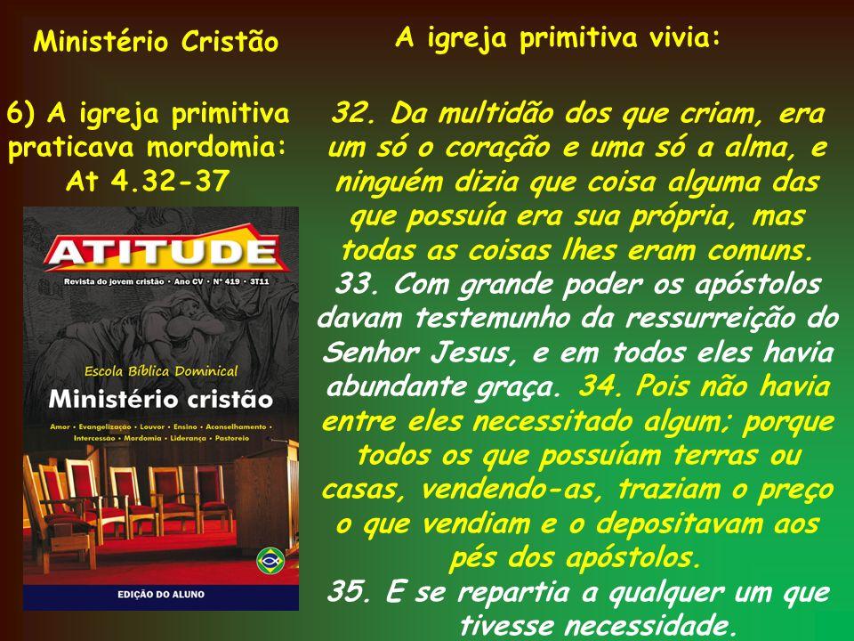 Ministério Cristão A igreja primitiva vivia: