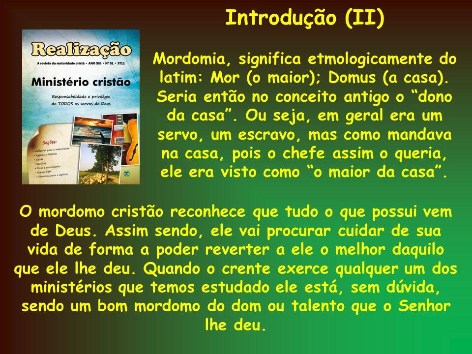 Introdução (II)Mordomia, significa etmologicamente do latim: Mor (o maior); Domus (a casa).