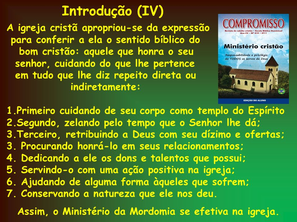 Assim, o Ministério da Mordomia se efetiva na igreja.