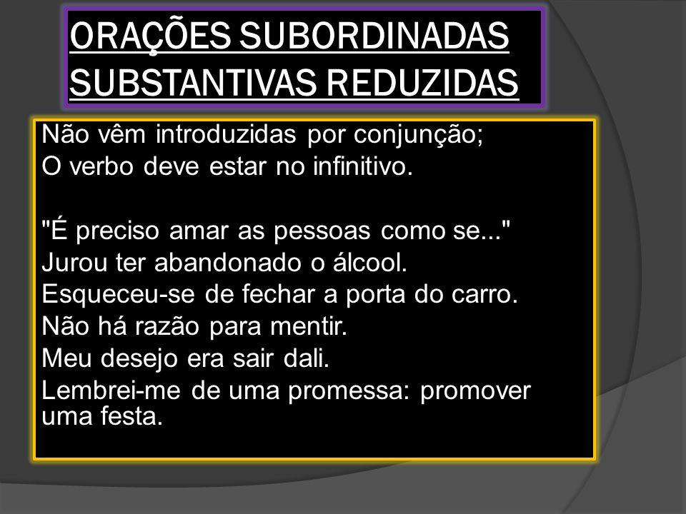ORAÇÕES SUBORDINADAS SUBSTANTIVAS REDUZIDAS