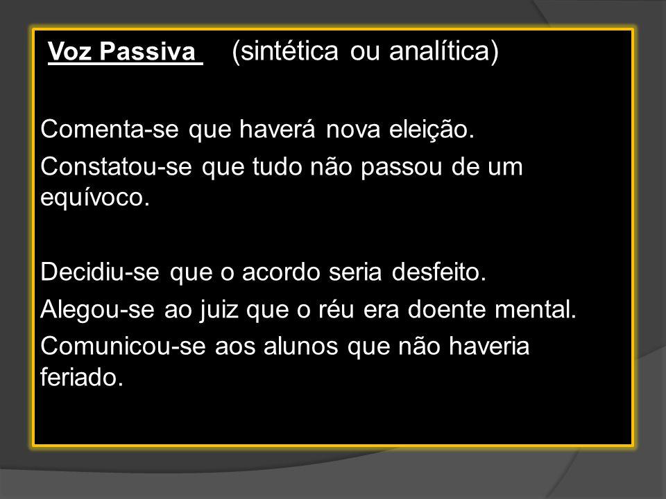 Voz Passiva (sintética ou analítica)