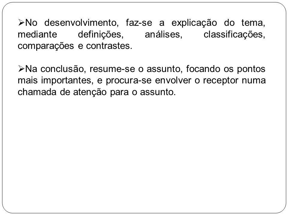 No desenvolvimento, faz-se a explicação do tema, mediante definições, análises, classificações, comparações e contrastes.