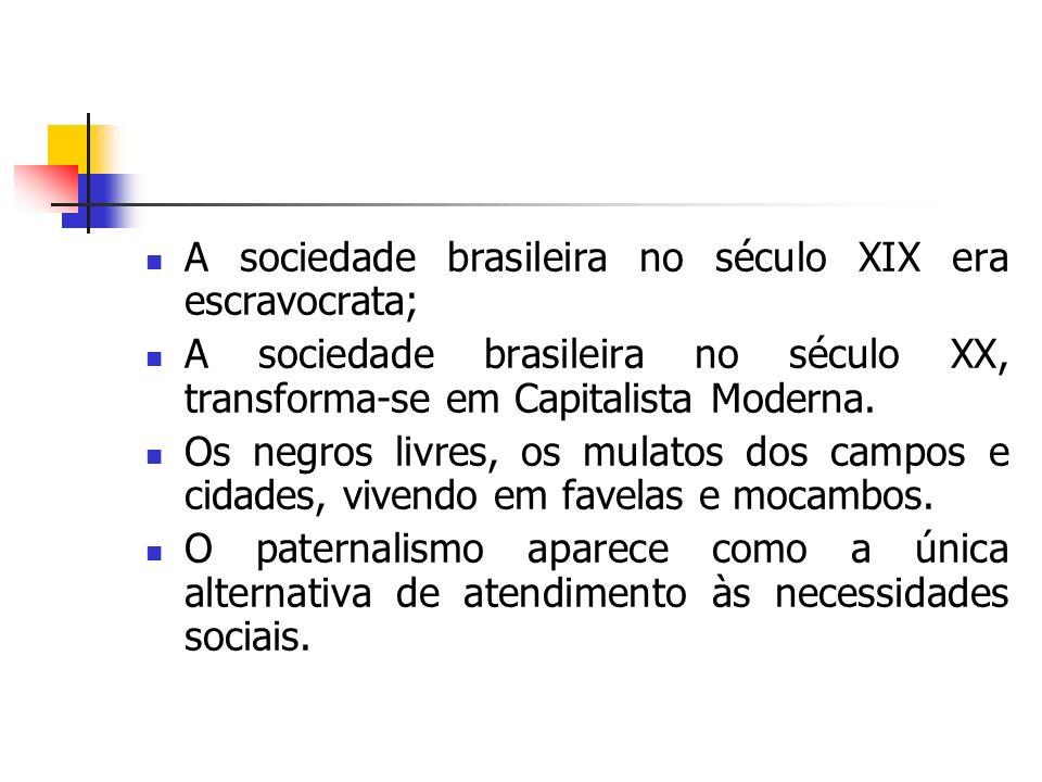 A sociedade brasileira no século XIX era escravocrata;