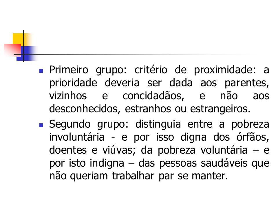 Primeiro grupo: critério de proximidade: a prioridade deveria ser dada aos parentes, vizinhos e concidadãos, e não aos desconhecidos, estranhos ou estrangeiros.