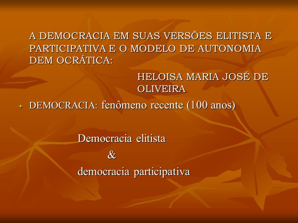 A DEMOCRACIA EM SUAS VERSÕES ELITISTA E PARTICIPATIVA E O MODELO DE AUTONOMIA DEM OCRÁTICA: