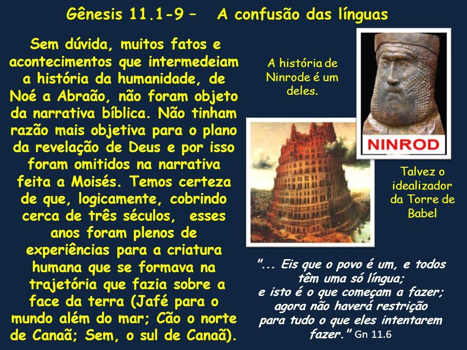 Gênesis 11.1-9 – A confusão das línguas