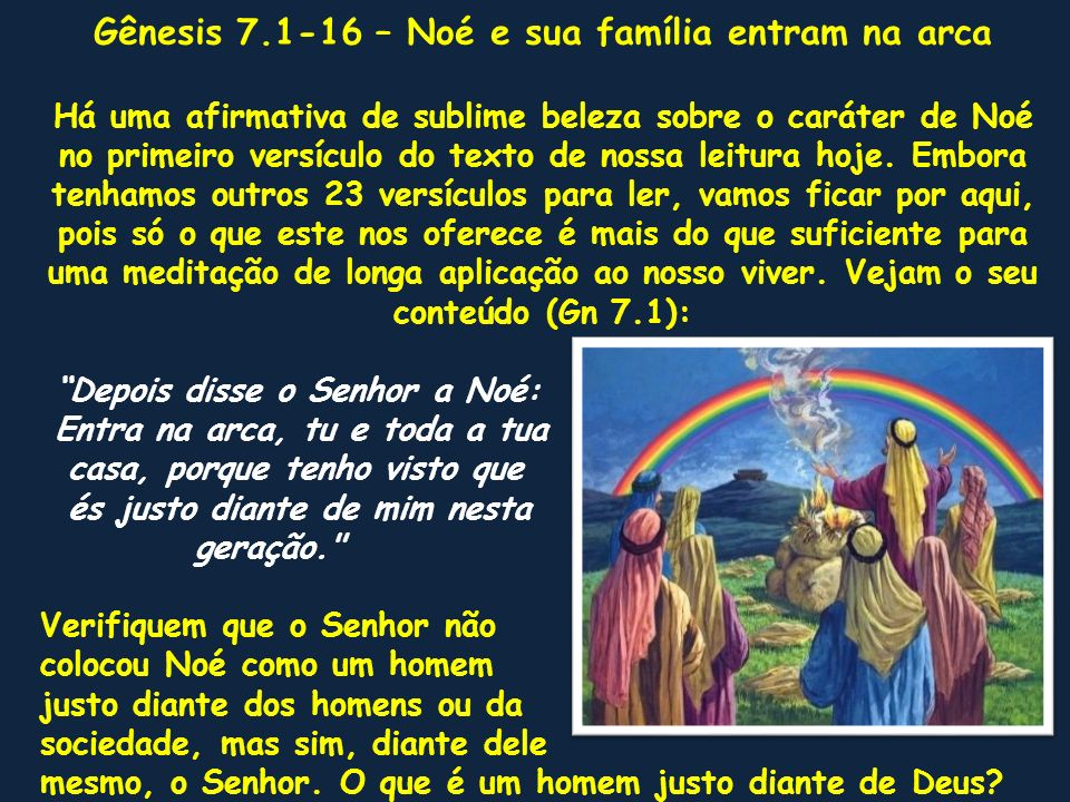 Gênesis 7.1-16 – Noé e sua família entram na arca