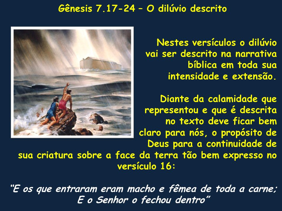 Gênesis 7.17-24 – O dilúvio descrito