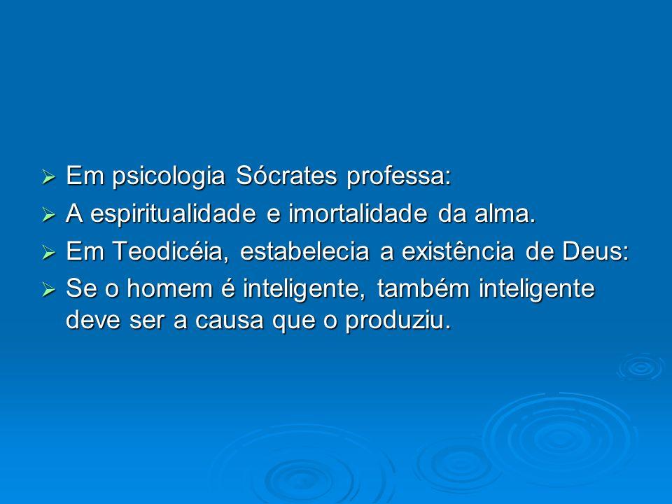 Em psicologia Sócrates professa: