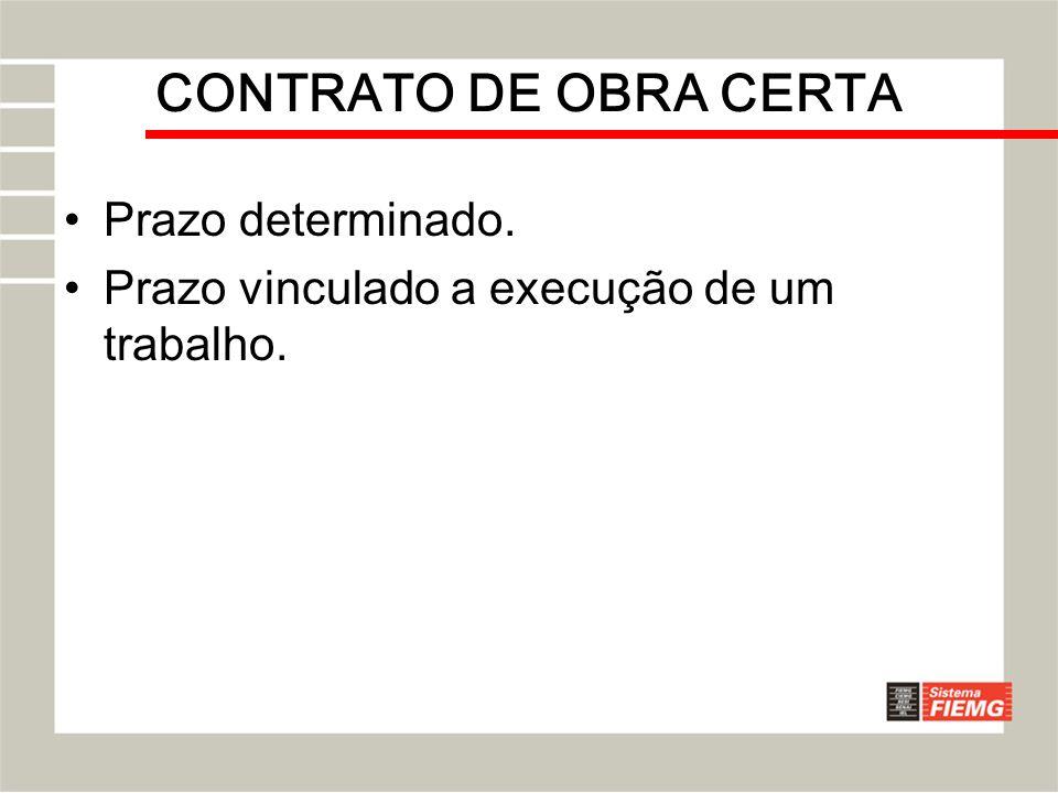 CONTRATO DE OBRA CERTA Prazo determinado.