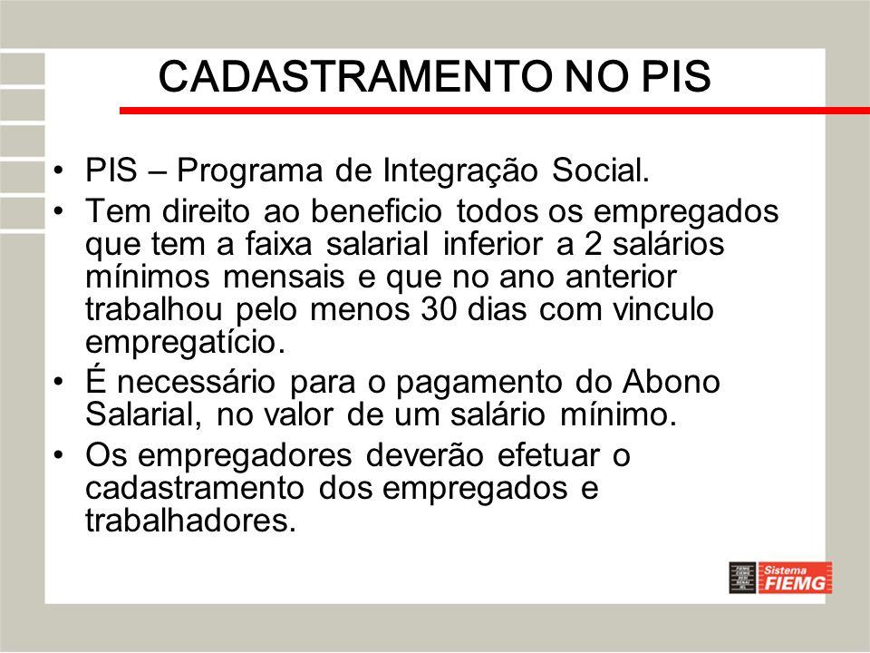 CADASTRAMENTO NO PIS PIS – Programa de Integração Social.