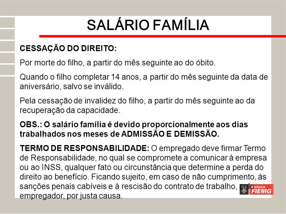 SALÁRIO FAMÍLIA CESSAÇÃO DO DIREITO: