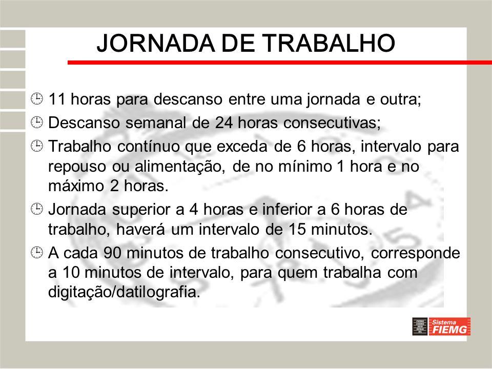 JORNADA DE TRABALHO 11 horas para descanso entre uma jornada e outra;