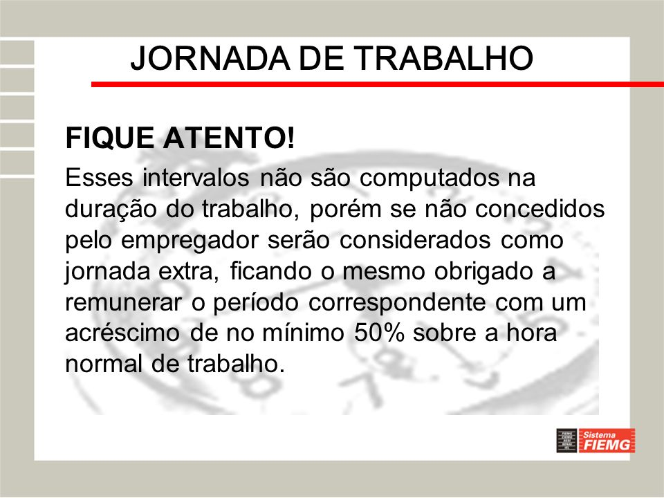 JORNADA DE TRABALHO FIQUE ATENTO!