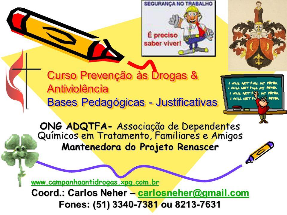 Curso Prevenção às Drogas & Antiviolência Bases Pedagógicas - Justificativas