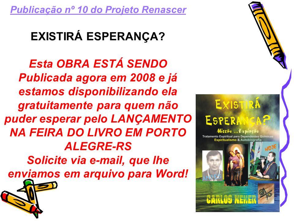 Publicação nº 10 do Projeto Renascer EXISTIRÁ ESPERANÇA