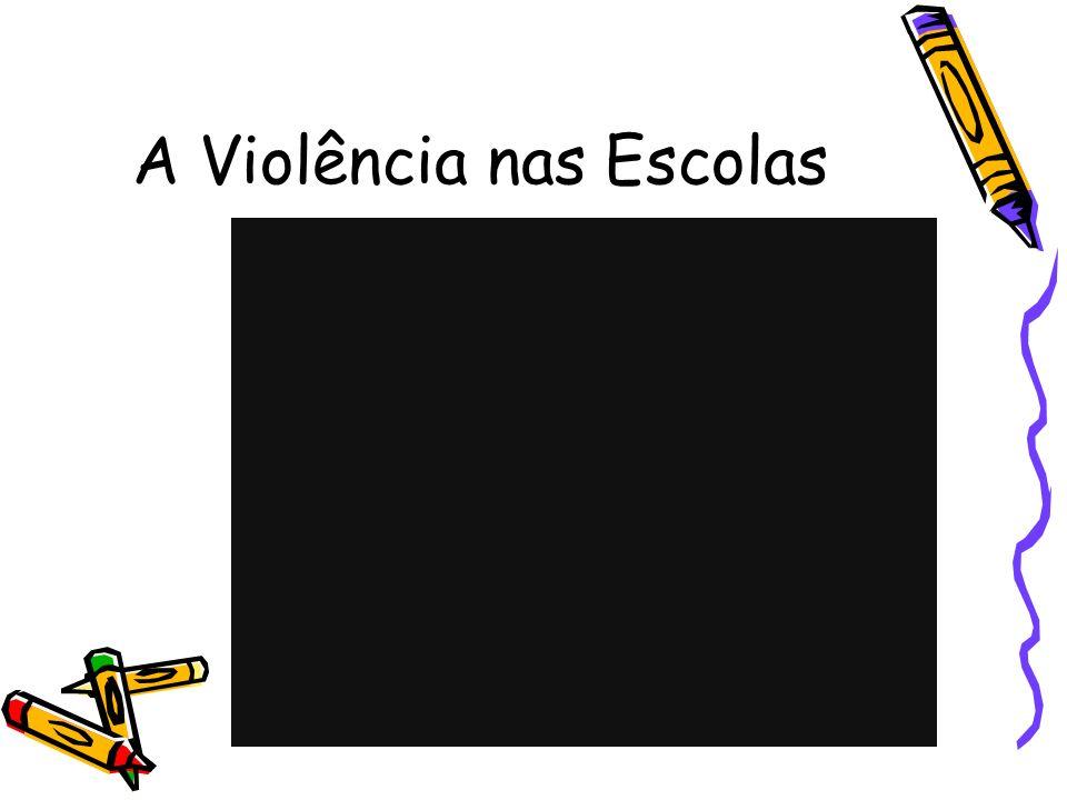 A Violência nas Escolas
