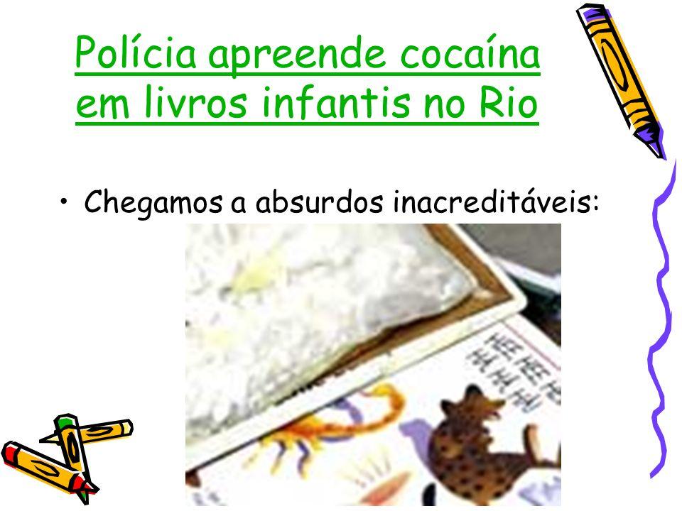 Polícia apreende cocaína em livros infantis no Rio