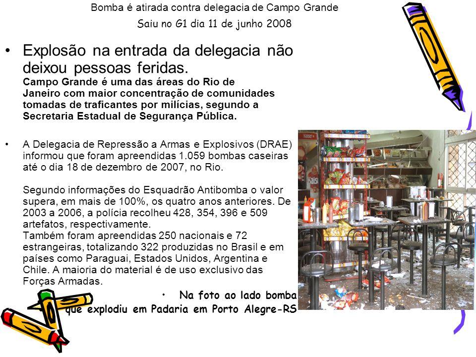 Bomba é atirada contra delegacia de Campo Grande Saiu no G1 dia 11 de junho 2008