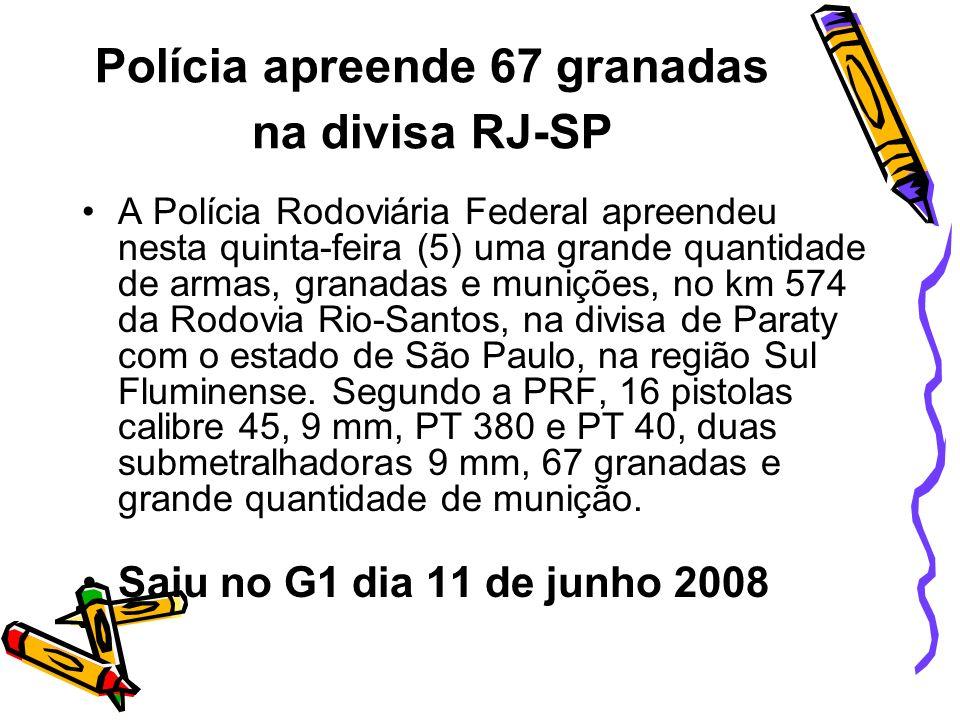 Polícia apreende 67 granadas na divisa RJ-SP