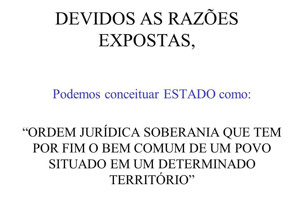 DEVIDOS AS RAZÕES EXPOSTAS,