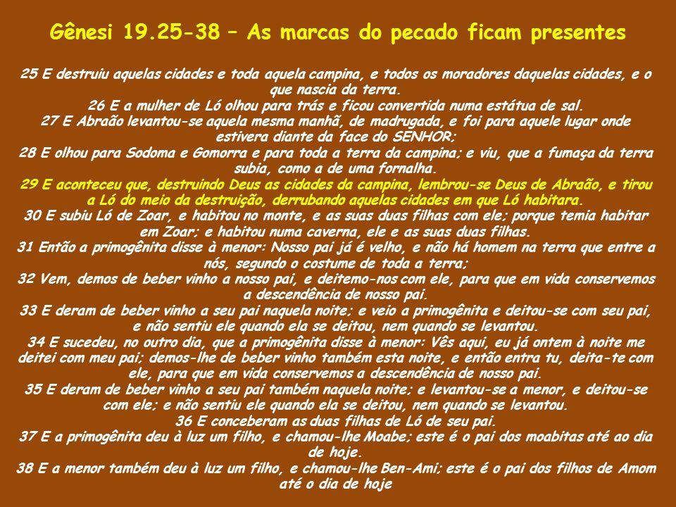Gênesi 19.25-38 – As marcas do pecado ficam presentes
