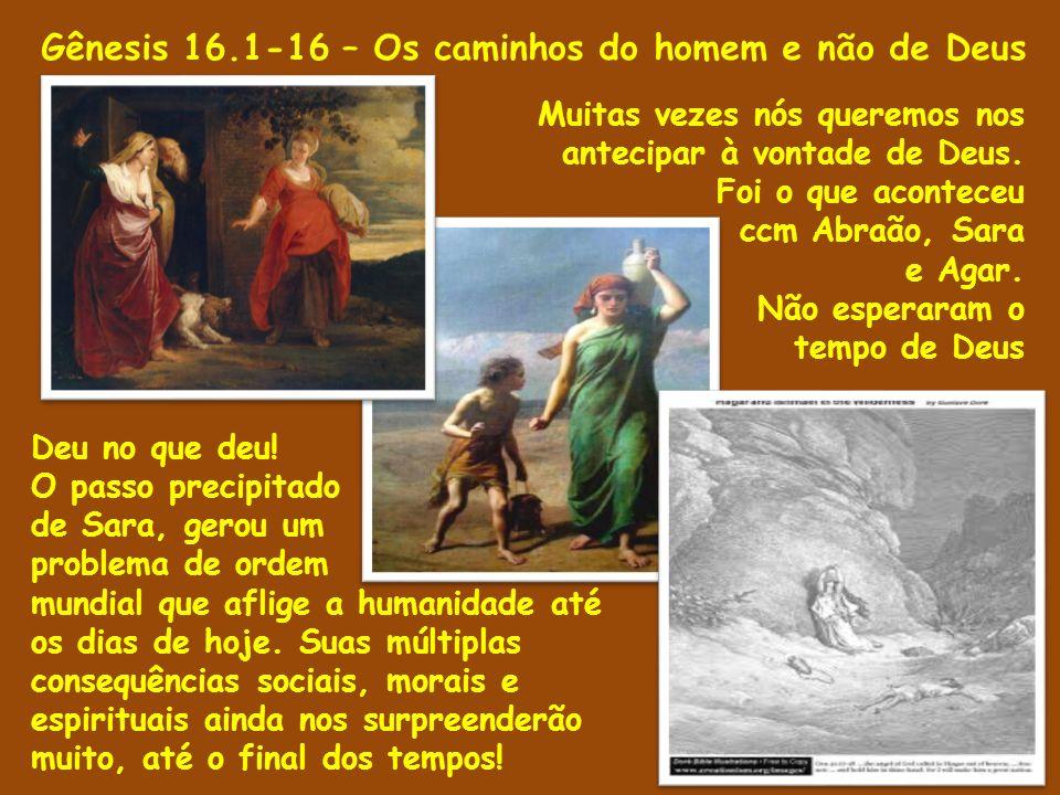 Gênesis 16.1-16 – Os caminhos do homem e não de Deus